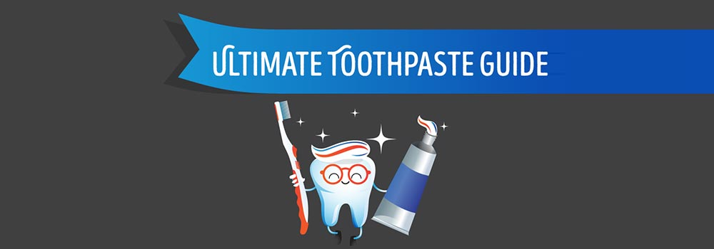 The ultimate toothpaste guide for healthy smile