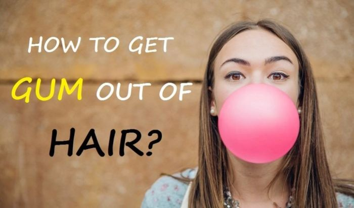 How to Get Gum Out of Hair