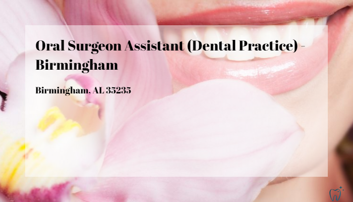 Oral Surgeon Assistant Dental Practice Birmingham Aspen Dental