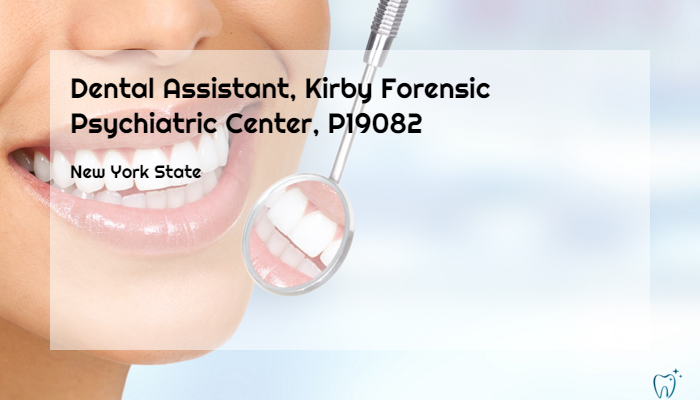 Dental Assistant Kirby Forensic Psychiatric Center P19082 Mental